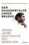 Der Neandertaler, unser Bruder