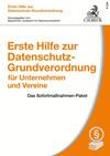Erste Hilfe zur Datenschutz-Grundverordnung für Unternehmen und Vereine