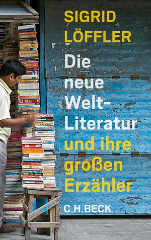 Die neue Weltliteratur und ihre großen Erzähler