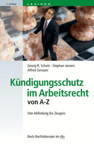 Kündigungsschutz im Arbeitsrecht von A - Z