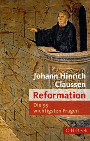 Die 95 wichtigsten Fragen - Reformation
