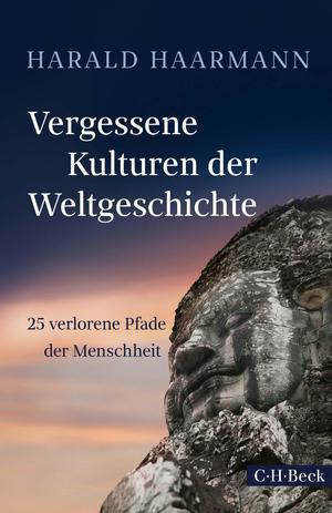 Vergessene Kulturen der Weltgeschichte