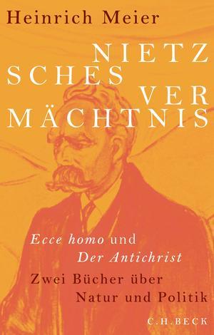 Nietzsches Vermächtnis