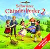 Schwiizer Chinderlieder Vol. 2