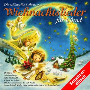 Die schönschte Schwiizer Wiehnachtslieder