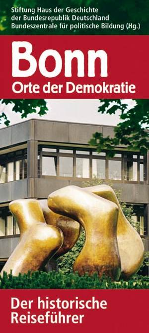 Bonn - Orte der Demokratie