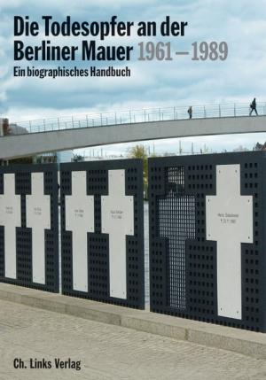 Die Todesopfer an der Berliner Mauer 1961-1989