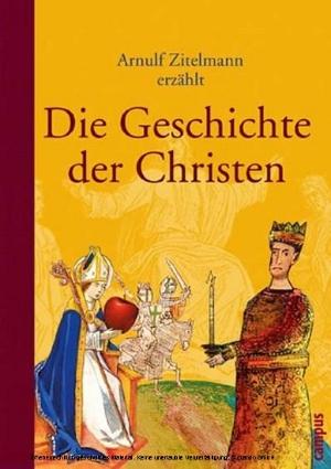 Arnulf Zitelmann erzählt die Geschichte der Christen
