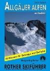 Allgäuer Alpen und Lechtal - 50 Skitouren für Einsteiger und Genießer