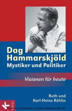 Dag Hammarskjöld - Mystiker und Politiker