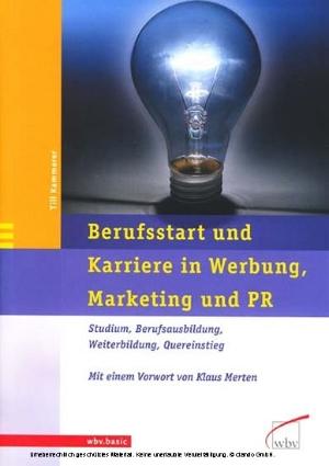 Berufsstart und Karriere in Werbung, Marketing und PR
