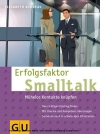Vergrößerte Darstellung Cover: Erfolgsfaktor Smalltalk. Externe Website (neues Fenster)