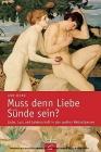 Vergrößerte Darstellung Cover: Muss denn Liebe Sünde sein?. Externe Website (neues Fenster)