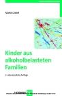 Kinder aus alkoholbelasteten Familien - Entwicklungsrisiken und -chancen