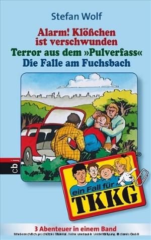 Alarm! Klösschen ist verschwunden / Terror aus dem Pulverfass / Die Falle am Fuchsbach