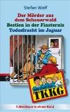 Todesfracht im Jaguar / Bestien in der Finsternis / Der Mörder aus dem Schauerwald