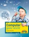 Computer ganz leicht für Alt und Jung