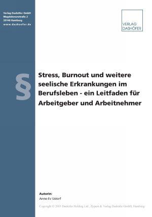 Stress, Burnout und weitere seelische Erkrankungen im Berufsleben