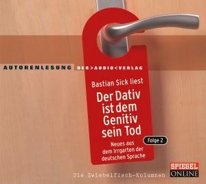 "Bastian Sick liest ""Der Dativ ist dem Genitiv sein Tod, Folge 2"""