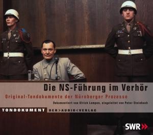 Die NS-Führung im Verhör