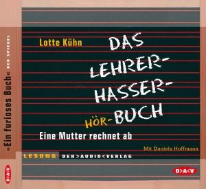 Das Lehrer-Hasser-Hör-Buch
