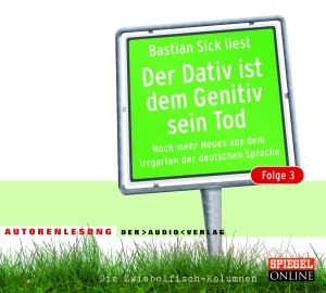"Bastian Sick liest ""Der Dativ ist dem Genitiv sein Tod, Folge 3"""