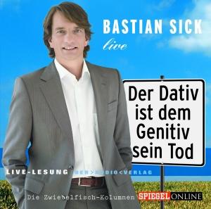 Bastian Sick live - Der Dativ ist dem Genitiv sein Tod