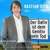 Vergrößerte Darstellung Cover: Bastian Sick live - Der Dativ ist dem Genitiv sein Tod. Externe Website (neues Fenster)
