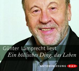 Günter Lamprecht liest Ein höllisches Ding, das Leben