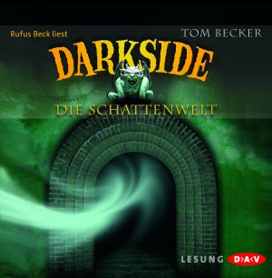 Rufus Beck liest Tom Becker, Darkside - die Schattenwelt