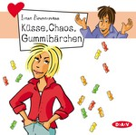 Küsse, Chaos, Gummibärchen
