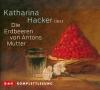 """Katharina Hacker liest """"Die Erdbeeren von Antons Mutter"""""""