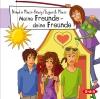 Meine Freunde - deine Freunde