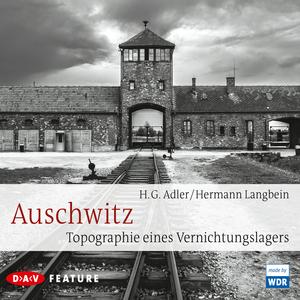 Auschwitz - Topographie eines Vernichtungslagers