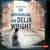 Vergrößerte Darstellung Cover: Die Entführung der Delia Wright. Externe Website (neues Fenster)