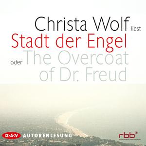 "Christa Wolf liest ""Stadt der Engel oder The overcoat of Dr. Freud"""