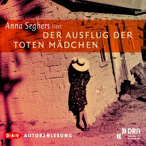 """Anna Seghers liest """"Der Ausflug der toten Mädchen"""""""