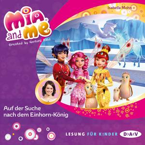 Mia and me - Auf der Suche nach dem Einhorn-König
