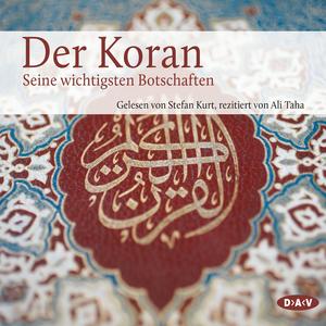 Der Koran - Die wichtigsten Botschaften