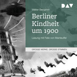 Berliner Kindheit um 1900