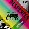 Vergrößerte Darstellung Cover: Das Leben des Vernon Subutex. Externe Website (neues Fenster)