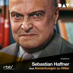 Sebastian Haffner liest Anmerkungen zu Hitler