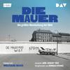 Vergrößerte Darstellung Cover: ¬Die¬ Mauer. Externe Website (neues Fenster)