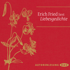 Erich Fried liest Liebesgedichte