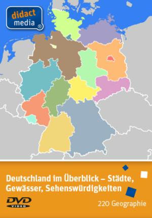 Deutschland im Überblick - Städte, Gewässer, Sehenswürdigkeiten