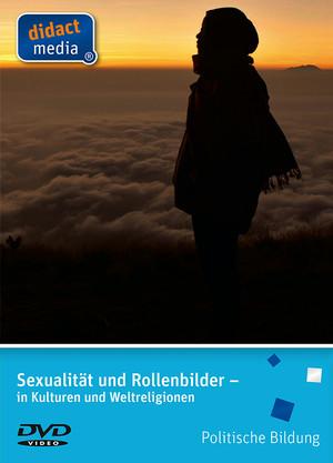 Sexualität und Rollenbilder - in Kulturen und Weltreligionen