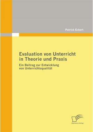 Evaluation von Unterricht in Theorie und Praxis