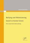 Bullying und Viktimisierung: Gewalt im Kontext Schule
