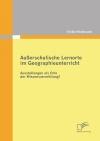 Vergrößerte Darstellung Cover: Außerschulische Lernorte im Geographieunterricht. Externe Website (neues Fenster)