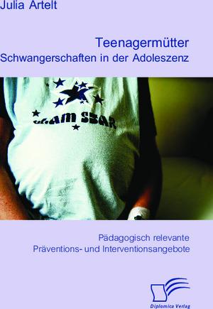 Teenagermütter: Schwangerschaften in der Adoleszenz